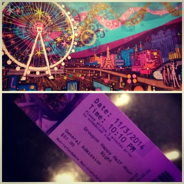 The entrance to the High Roller ticket counter and my ticket for the Happy Half Hour ride.