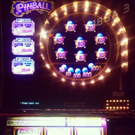 We also played slots a bit. This Pinball game was actually pretty good even with just one pay line!